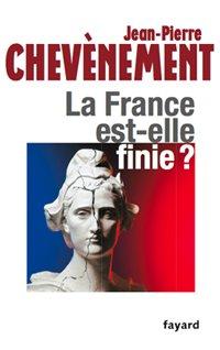 """Le livre """"La France est-elle finie?"""" de Jean-Pierre Chevènement, résumé en 10 pages"""